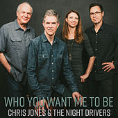 Who You Want Me To Be by Chris Jones