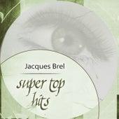 Super Top Hits von Jacques Brel