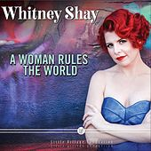 A Woman Rules the World de Whitney Shay