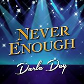 Never Enough by Darla Day