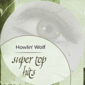 Super Top Hits by Howlin' Wolf