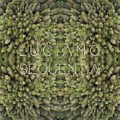 Luciano / Sequentia, Vol. 1 by Luciano