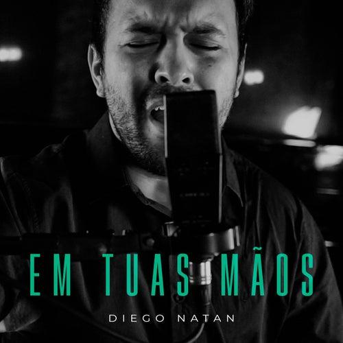 Em Tuas Mãos de Diego Natan