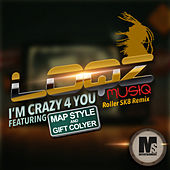 I'm Crazy 4 You (Roller SK8 Remix) by Loqz Musiq