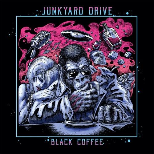Black Coffee by Junkyard Drive