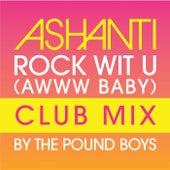 Rock Wit U (Awww Baby) Club Mix by Ashanti