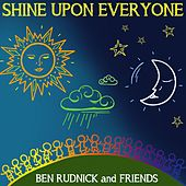 Shine Upon Everyone by Ben Rudnick