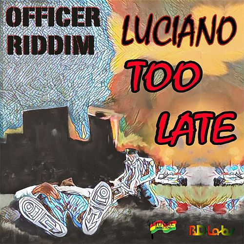 Too Late by Luciano