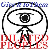Give It to Them de Dilated Peoples