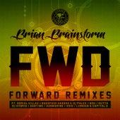 Forward Remixes by Brian Brainstorm