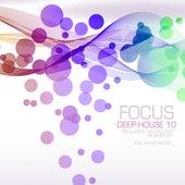 Focus Deep: House 10 di Various Artists