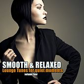 Smooth & Relaxed Vol. 4 - Lounge Tunes For Quiet Moments de Various Artists