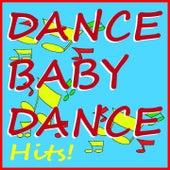 Dance Baby Dance Hits! (Il coccodrillo come fa?, giocajoeur, il ballo del qua qua, la canzone del capitano) von Various Artists