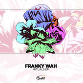 Rituals EP by Franky Wah