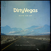 Days Go By (The Retrospective) von Dirty Vegas