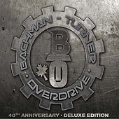 Bachman-Turner Overdrive: 40th Anniversary (Deluxe) by Bachman-Turner Overdrive
