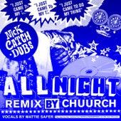 All Night (Chuurch Remix) de Nick Catchdubs