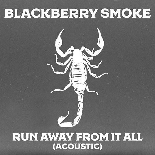 Run Away from It All (Acoustic) by Blackberry Smoke