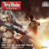 Der Smiler und der Hund - Arkon 5 (Gekürzt) von Gerry Haynaly