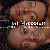 Thai Massage - The Very Best in World Music from Africa, India, China, Japan, Indonesia von Pure Massage Music