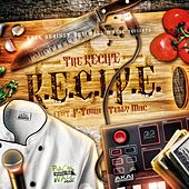 R.E.C.I.P.E by The Recipe