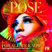 For All We Know (feat. Billy Porter) by Pose Cast