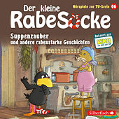 Hörspiele zur TV Serie 6: Suppenzauber, Gestrandet, Die Ringelsocke ist futsch! von Der Kleine Rabe Socke