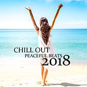 Chill Out Peaceful Beats 2018 von Chill Out