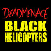 Black Helicopters by Dead Menace