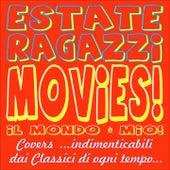 ESTATE RAGAZZI MOVIES! (Il mondo è mio! /   Covers...indimenticabili dai classici di ogni tempo...) von Various Artists