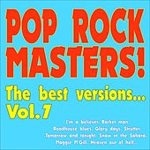 Pop Rock Masters! the Best Versions... (Vol.7 I'm a Believer, Rocket Man, Roadhouse Blues, Glory Days, Strutter, Tomorrow and Tonight, Snow in the Sahara, Maggie M'gill, Heaven Out of Hell...) de Various Artists