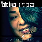 Never Too Soon de Marina Crouse