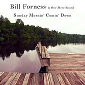 Sunday Mornin' Comin' Down (feat. One More Round) by Bill Forness