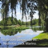 Ballroom Serenade #6 by Nicholas Jack Marino