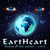 Eartheart, Vol. 2 (Sound Of The Planet) von Various Artists