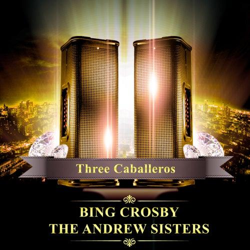 Three Caballeros de Bing Crosby