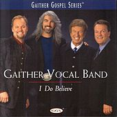 I Do Believe by Bill & Gloria Gaither