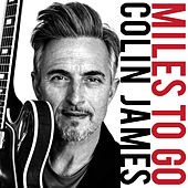 Miles To Go de Colin James