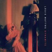 Dynamite de Louis Mattrs