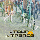Le Tour de Trance 2018 by Various Artists