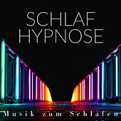 Schlaf Hypnose - Musik zum Schlafen und gegen Schlaflosigkeit, Musiktherapie von Entspannungsmusik Dream