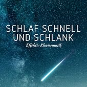 Schlaf Schnell und Schlank - Effektiv Klaviermusik für Träumen, Audiotherapie by Classical Study Music (1)