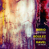 Berio: Sinfonia - Boulez: Notations I-IV - Ravel: La valse, M. 72 de Various Artists