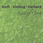 Kind of Green by Sloth-Vinding-Harbeck
