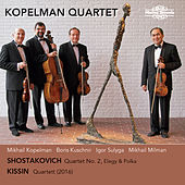Shostakovich & Kissin: Works for String Quartet von Kopelman Quartet