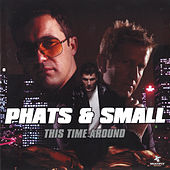 This Time Around (Bonus Track Version) von Phats & Small