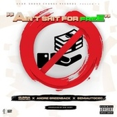 Ain't Shit for Free (feat. Andre Greenback & Semiautocec) by El Gunna