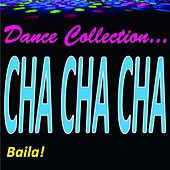 Dance Collection...Cha Cha Cha (Baila!) by Various Artists