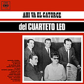 Ahí Va el Catorce del Cuarteto Leo von Cuarteto Leo