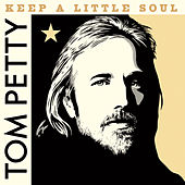 Keep a Little Soul (Outtake, 1982) by Tom Petty